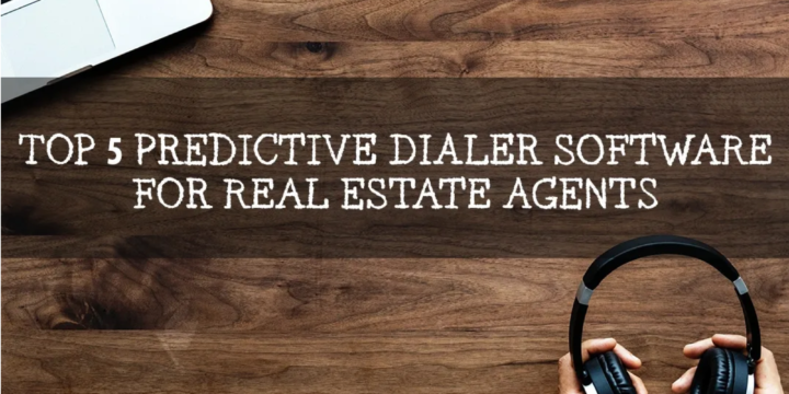 Top 3 Predictive Dialer Software for Real Estate Agents